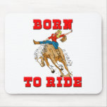 Born to Ride CowGirl Mousepads