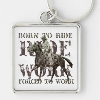 Born to Ride, Forced to Work Keychain