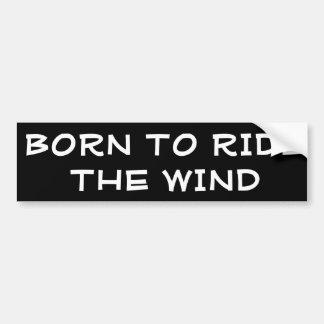 Born to Ride the Wind Car Bumper Sticker