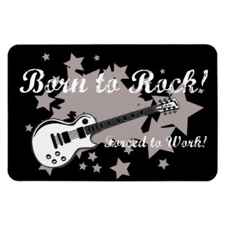 Born to Rock, Forced To Work Magnet