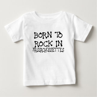 BORN TO ROCK IN MASSACHUSSETTES.png Baby T-Shirt
