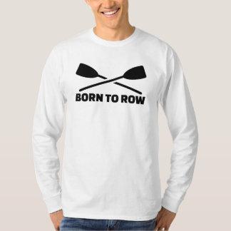 Born to row T-Shirt