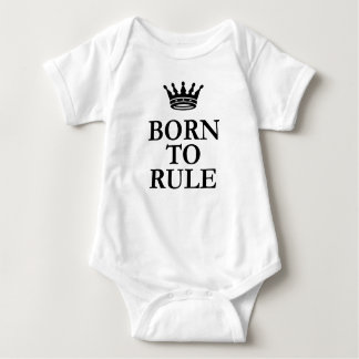 Born To Rule Baby Bodysuit