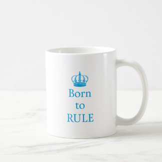 Born to rule, text design with blue crown for baby coffee mug