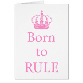 Born to rule, text design with pink crown for baby card
