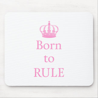 Born to rule, text design with pink crown for baby mouse pad