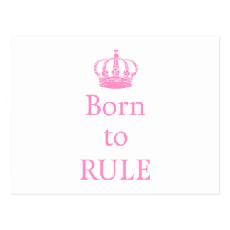 Born to rule, text design with pink crown for baby postcard