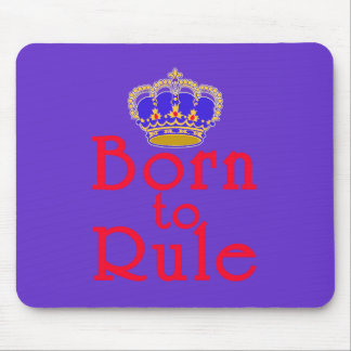 Born to Rule with Crown Mouse Pad