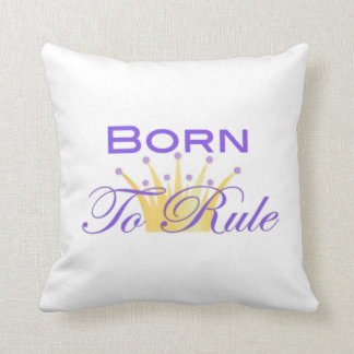 Born To Rule with Cute Crown Throw Pillow