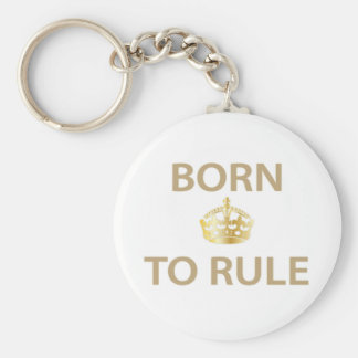 Born To Rule with golden crown Basic Round Button Keychain
