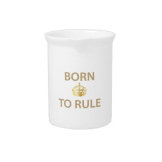 Born To Rule with golden crown Drink Pitcher