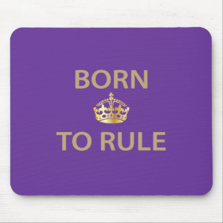 Born To Rule with golden crown Mouse Pad