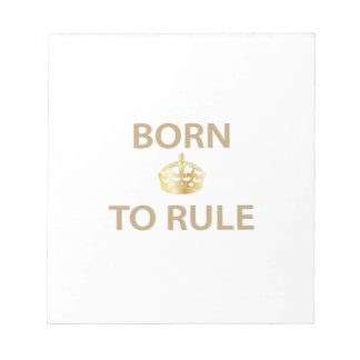 Born To Rule with golden crown Notepad