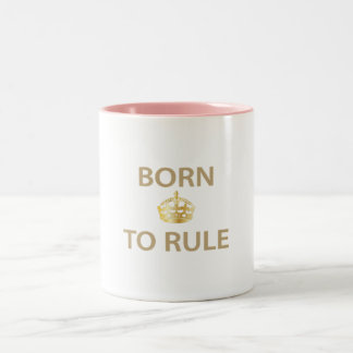 Born To Rule with golden crown Two-Tone Coffee Mug