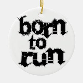 Born To Run Ceramic Ornament