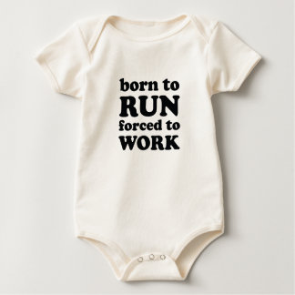 born to run forced to work baby bodysuit
