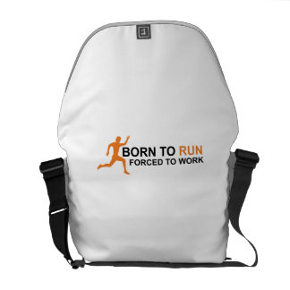 Born to run forced to work bolsa messenger
