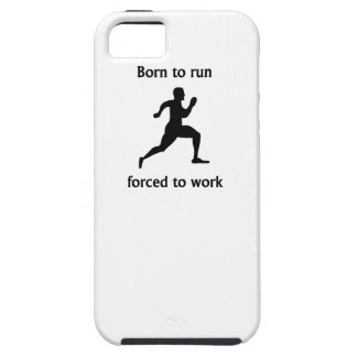Born To Run Forced To Work iPhone 5 Cases