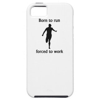 Born To Run Forced To Work iPhone 5 Covers