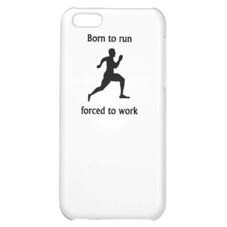 Born To Run Forced To Work iPhone 5C Cover