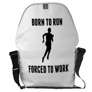 Born To Run Forced To Work Courier Bag