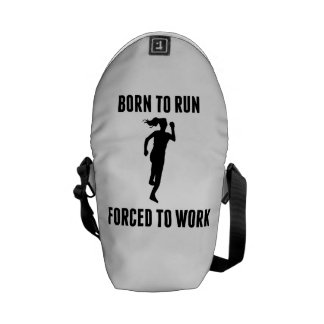 Born To Run Forced To Work Messenger Bags