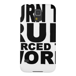 born to run forced to work T-Shirts.png Galaxy S5 Case