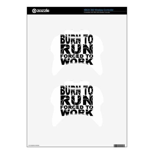 born to run forced to work T-Shirts.png Xbox 360 Controller Skins