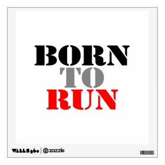 Born to Run Wall Decal