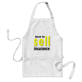 Born to Sell Insurance Adult Apron