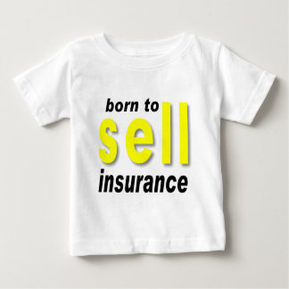Born to Sell Insurance Baby T-Shirt