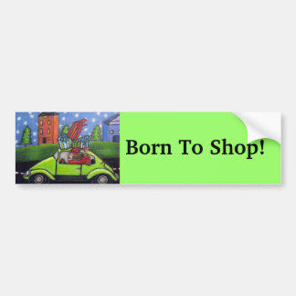 Born to Shop Car Gifts Bumper Sticker