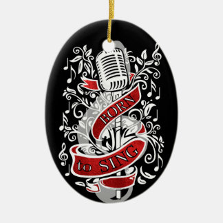 Born To Sing Christmas Ornaments