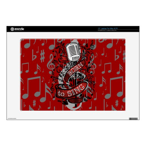 "Born To Sing Electronic skins and cases 15"" Laptop Skin"