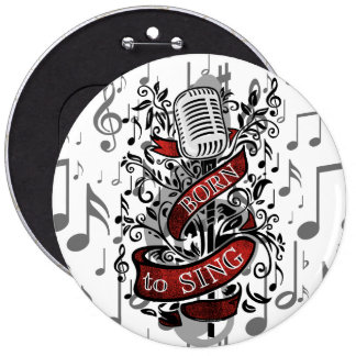 Born To Sing Novelty Gifts Button