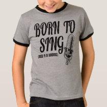 Born to Sing T-Shirt
