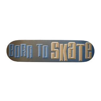 Born to Skate Skateboard