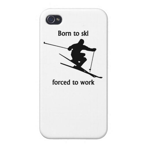Born To Ski Forced To Work Case For iPhone 4