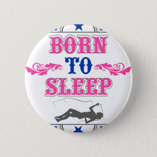 Born to Sleep Button