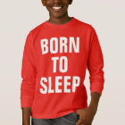 Born To Sleep T-Shirt