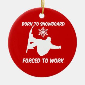 born to snowboard ceramic ornament