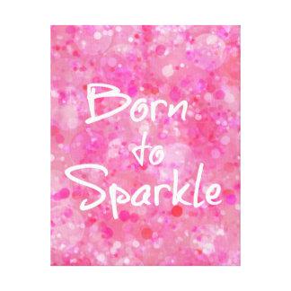 Born to Sparkle Quote Canvas Print