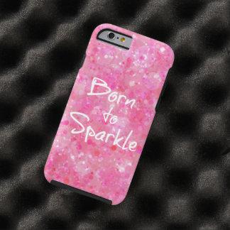 Born to Sparkle Quote Tough iPhone 6 Case