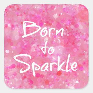 Born to Sparkle Quote Square Stickers
