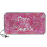 Born to Sparkle Quote Travelling Speaker