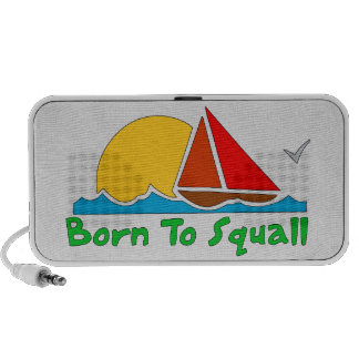 Born To Squall Speaker