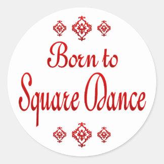 BORN TO SQUARE DANCE CLASSIC ROUND STICKER