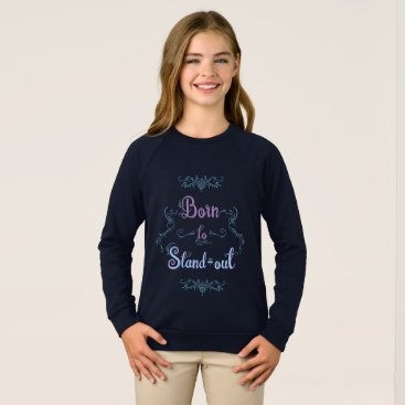 Art Themed Born to Stand-out Sweatshirt