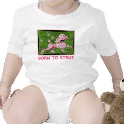 born to strut pink poodle onesie tshirt p23503997761213220533qt 400 Get the matching adult size version, too! (Contact me if you dont see what ...