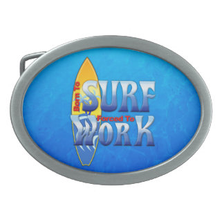 Born To Surf Forced To Work Belt Buckle